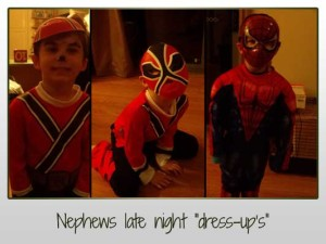 "Nephews late night ""dress-up's"""