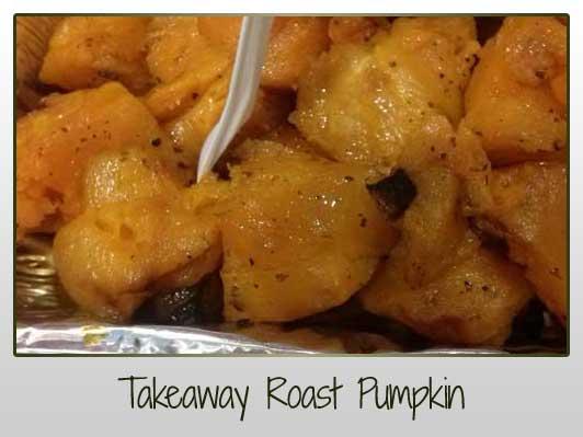 Takeaway Roast Pumpkin