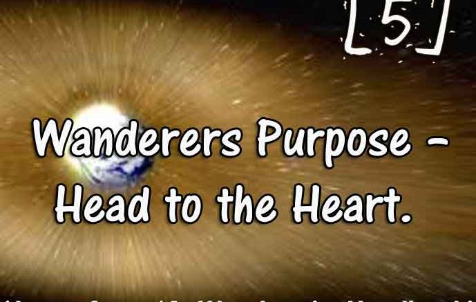 [5] – Wanderers Purpose – head to the heart.