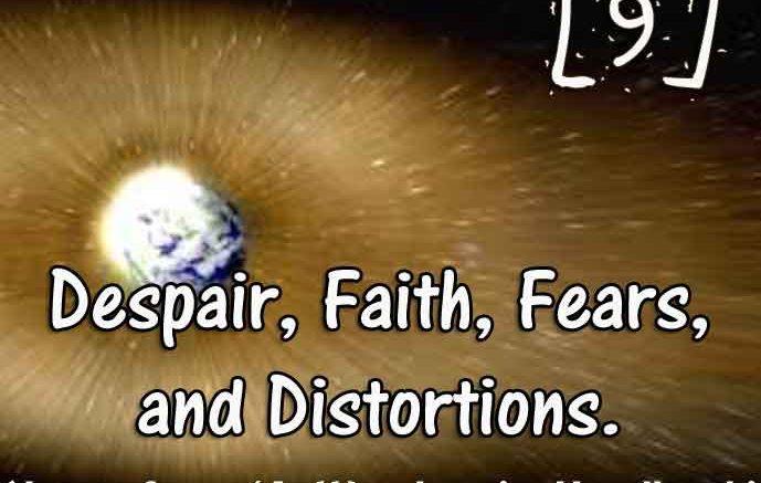 [9] – Despair, Faith, Fears, Distortions
