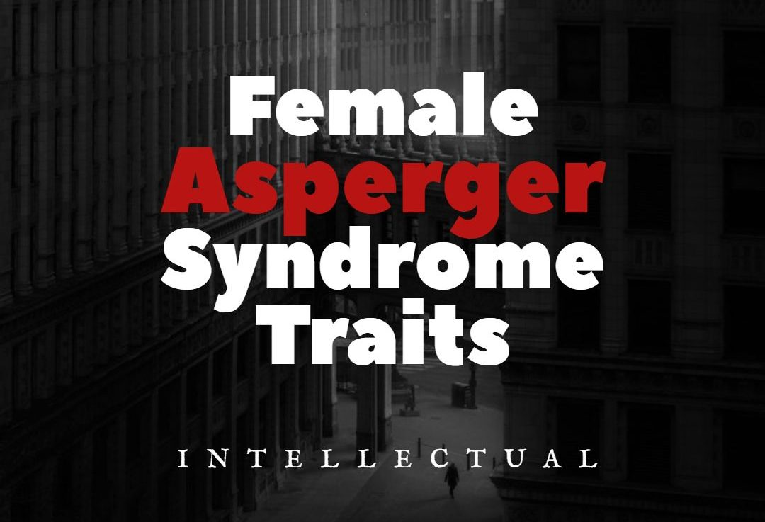 Female Asperger Syndrome Traits [Intellectual]