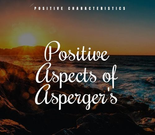 Positive Aspects Of Asperger's