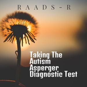 Taking Autism Asperger Diagnostic Tests (RAADS-R)