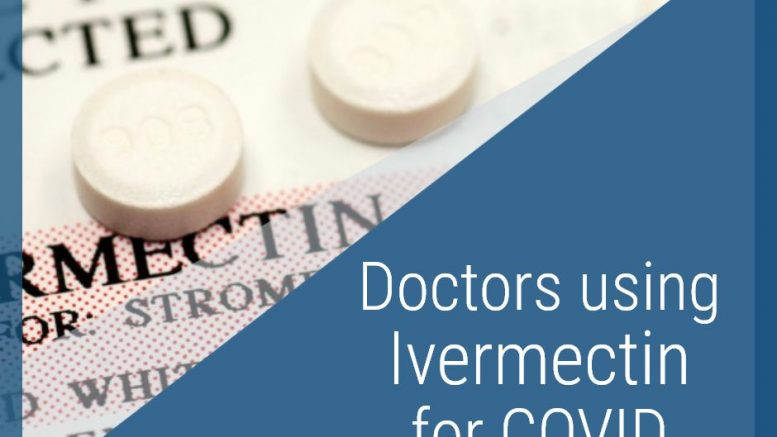 Doctors using Ivermectin for COVID-19