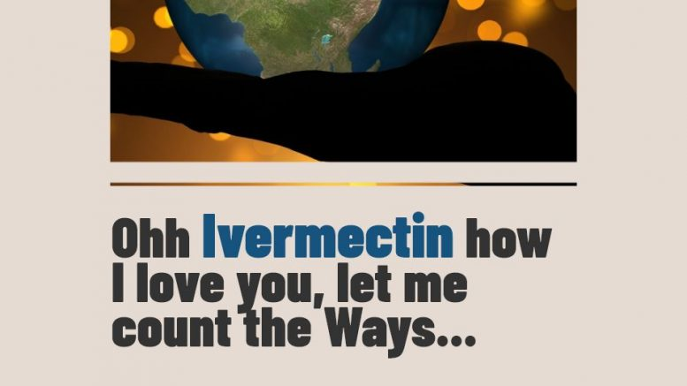 Ivermectin may significantly improve Global Health in MANY ways
