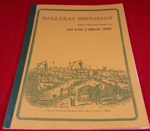 Ballarat Historian Vol 4 No 2 March 1989 by Ballarat Historical Society Inc