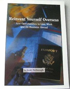 Reinvent Yourself Overseas, New Opportunities to, Live, Work and Do Business – Scott McDonagh