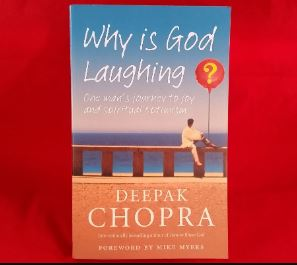 Why is God Laughing?: One Man's Journey to Joy and Spiritual Optimism by Deepak Chopra